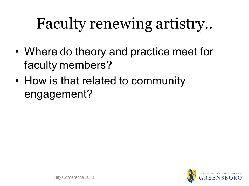 Faculty renewing artistry.. Where do theory and practice meet for faculty members.