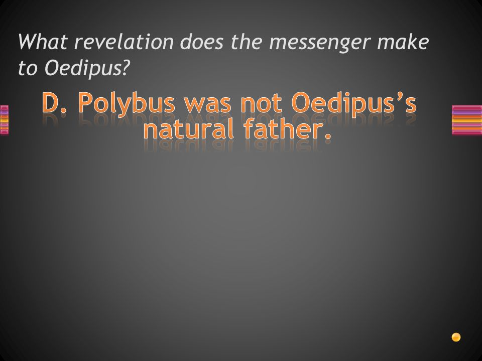 What revelation does the messenger make to Oedipus