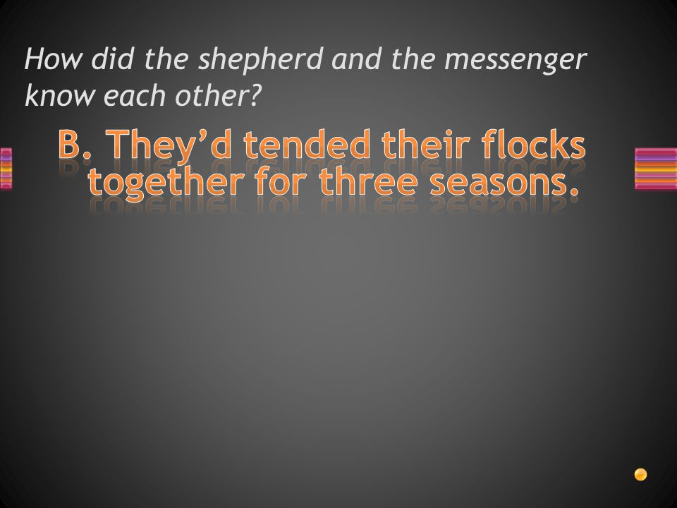 How did the shepherd and the messenger know each other