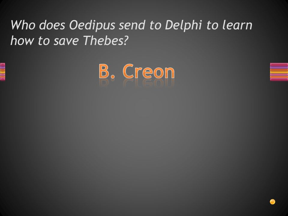 Who does Oedipus send to Delphi to learn how to save Thebes