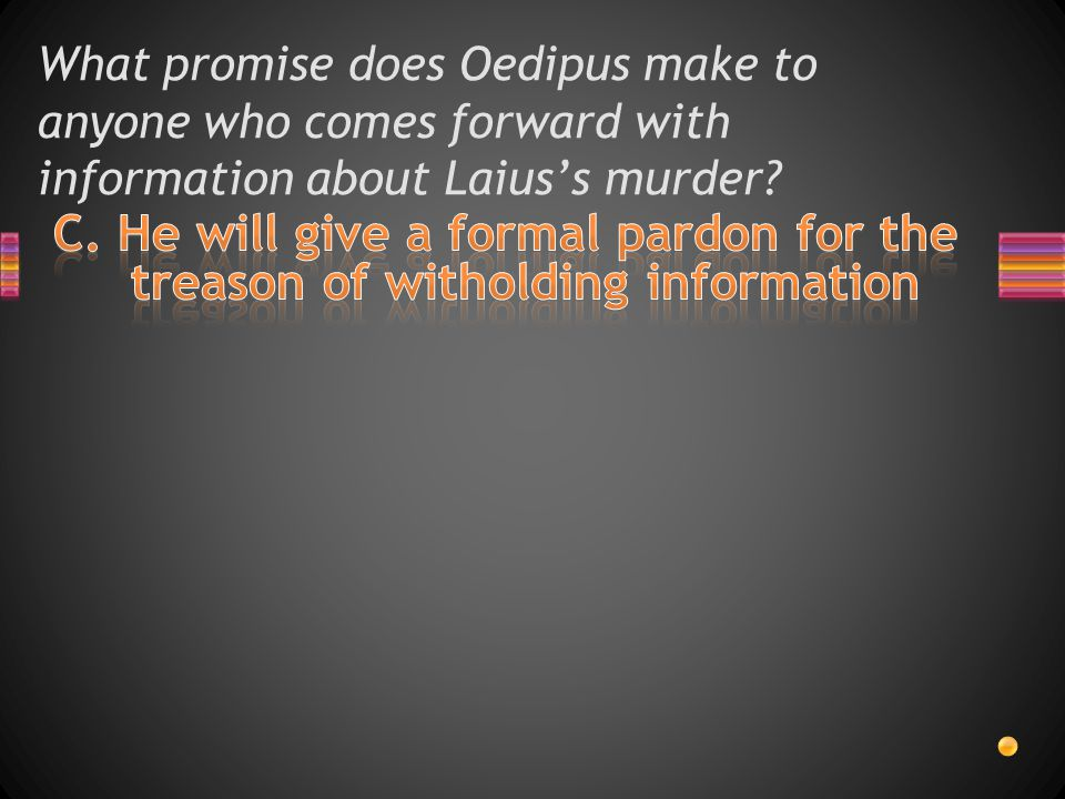 What promise does Oedipus make to anyone who comes forward with information about Laius's murder