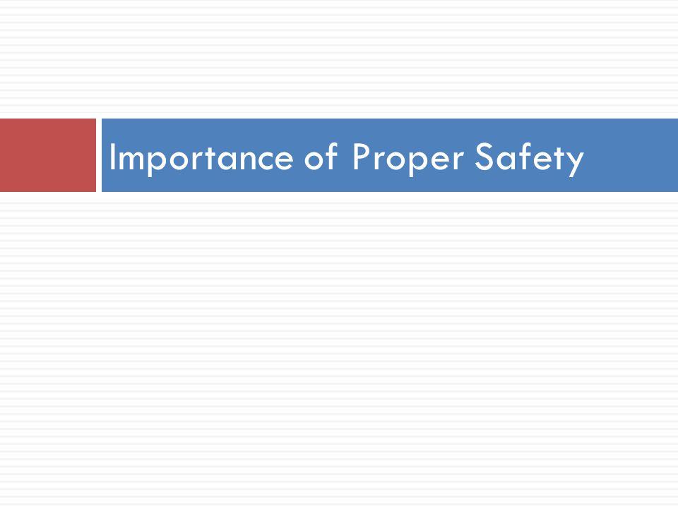 Importance of Proper Safety