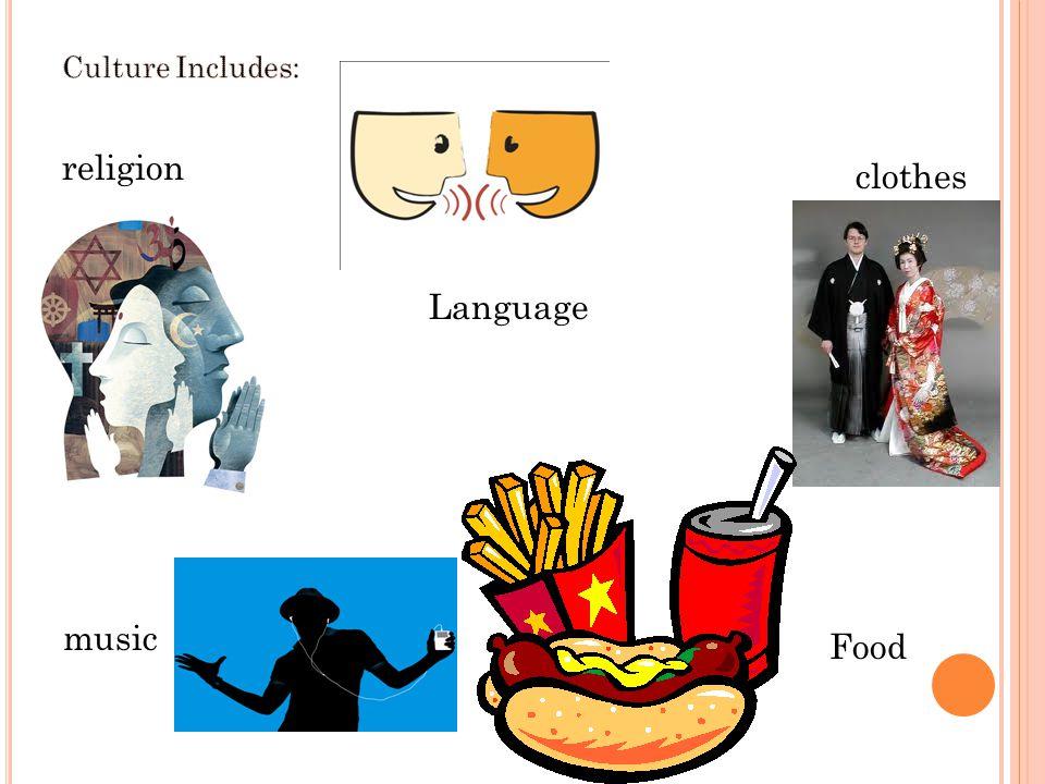 Food Language religion clothes music