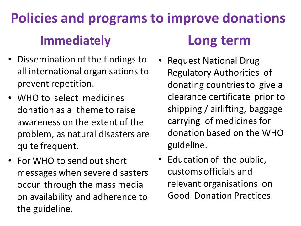 Policies and programs to improve donations Immediately Dissemination of the findings to all international organisations to prevent repetition.