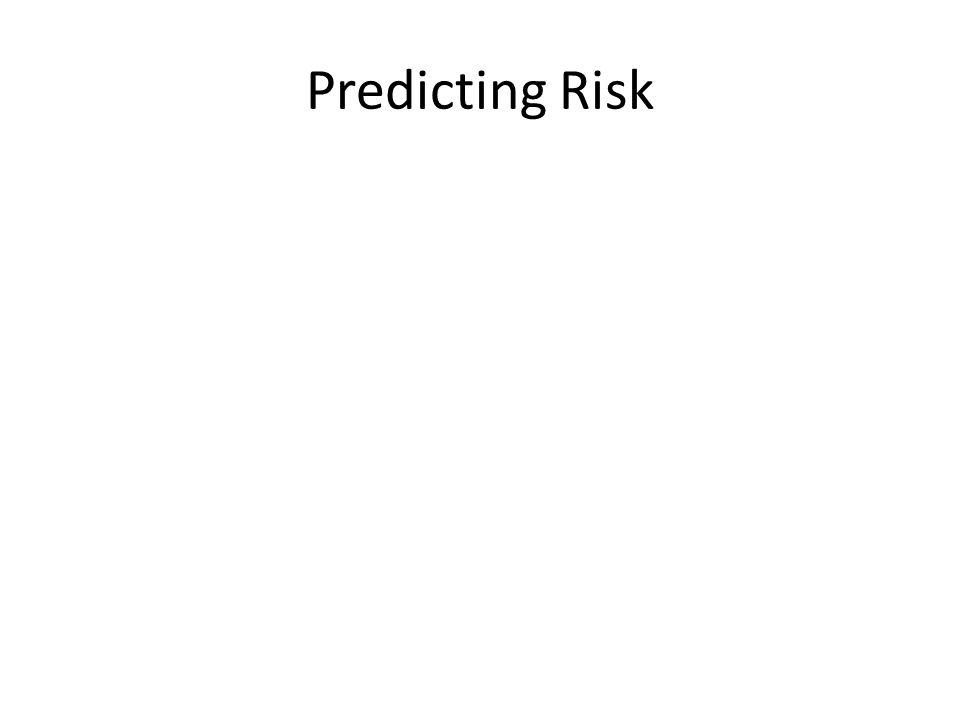 Predicting Risk