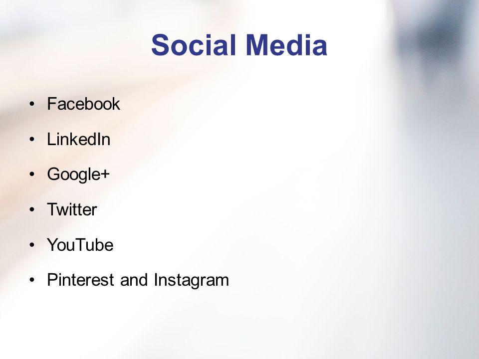 Social Media Facebook LinkedIn Google+ Twitter YouTube Pinterest and Instagram