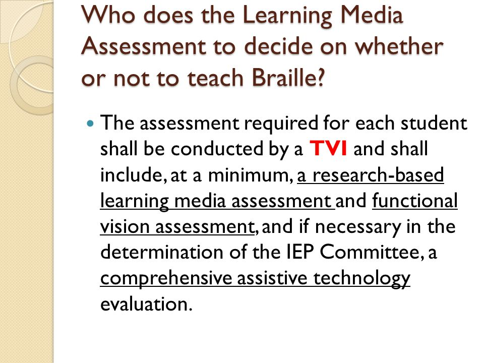 Who does the Learning Media Assessment to decide on whether or not to teach Braille.