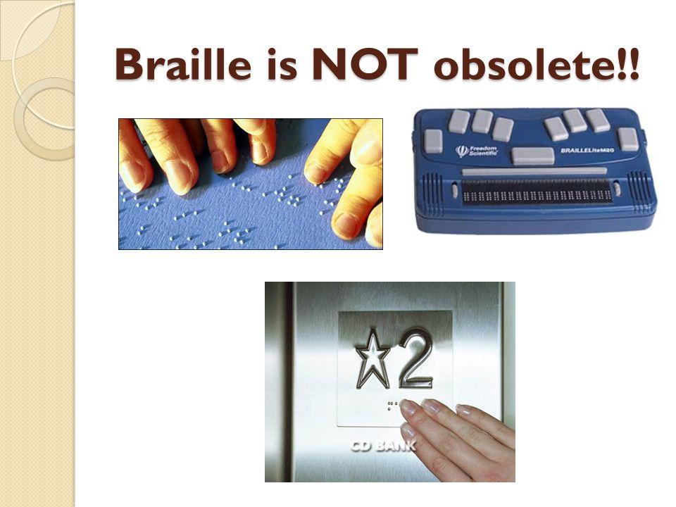 Braille is NOT obsolete!!