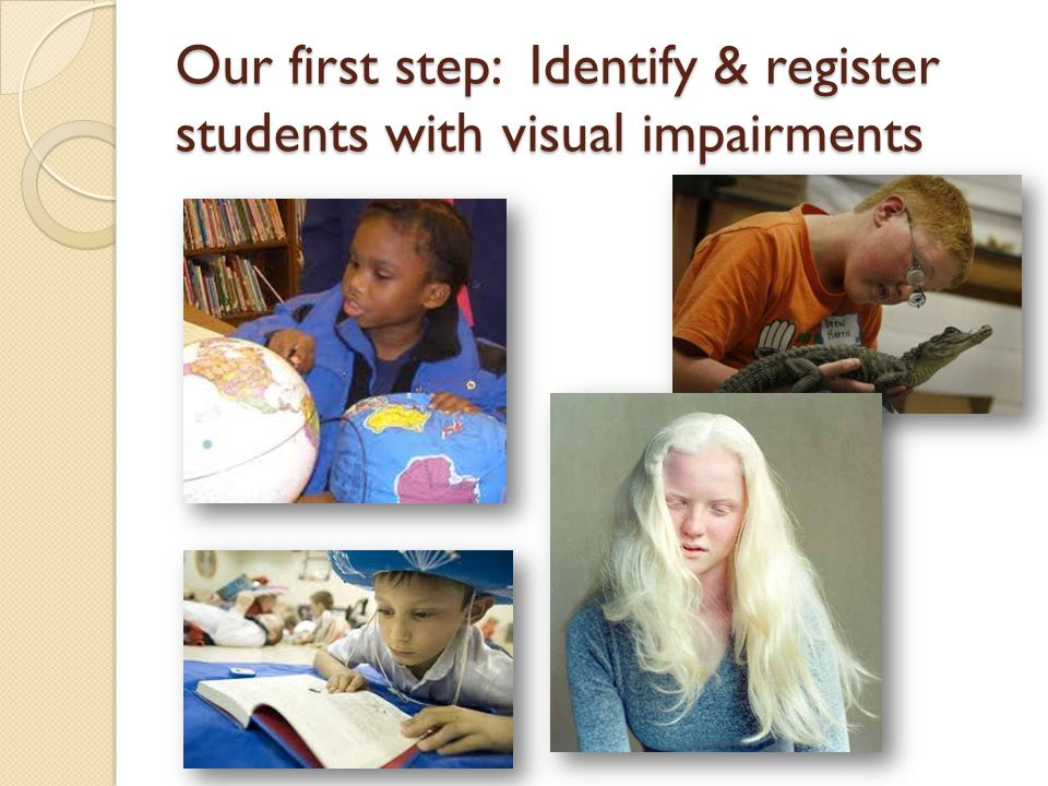 Our first step: Identify & register students with visual impairments