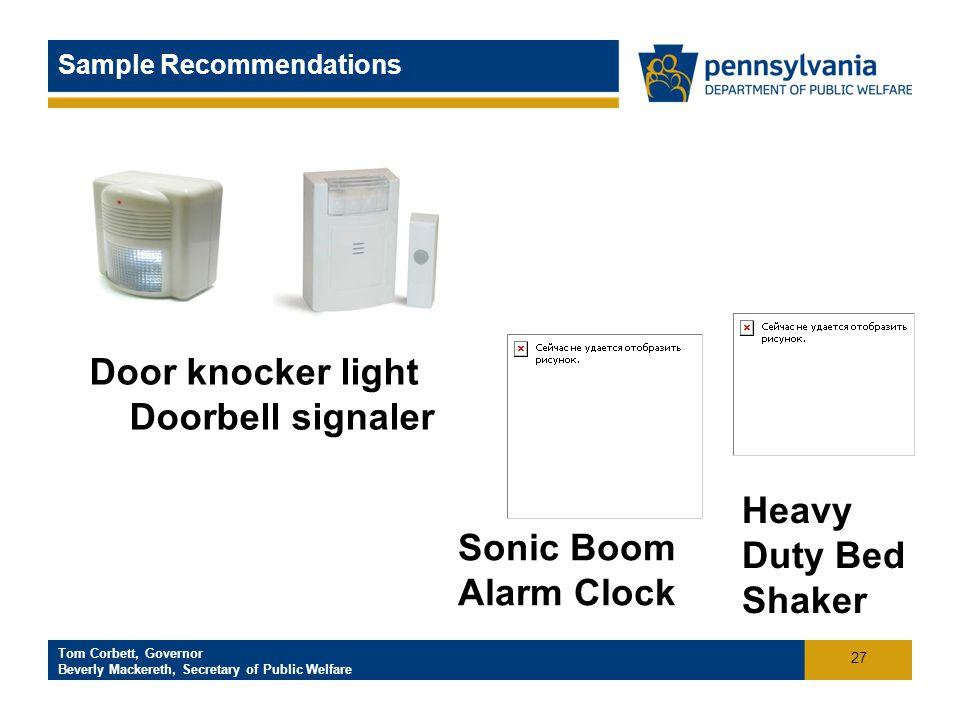 Click to add footer text Tom Corbett, Governor Beverly Mackereth, Secretary of Public Welfare Sample Recommendations Door knocker light Doorbell signa