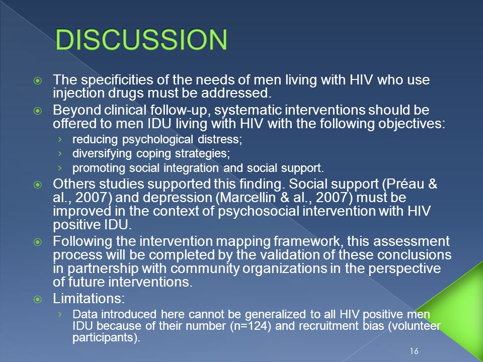  The specificities of the needs of men living with HIV who use injection drugs must be addressed.
