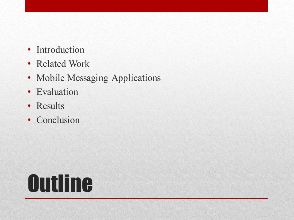 Outline Introduction Related Work Mobile Messaging Applications Evaluation Results Conclusion
