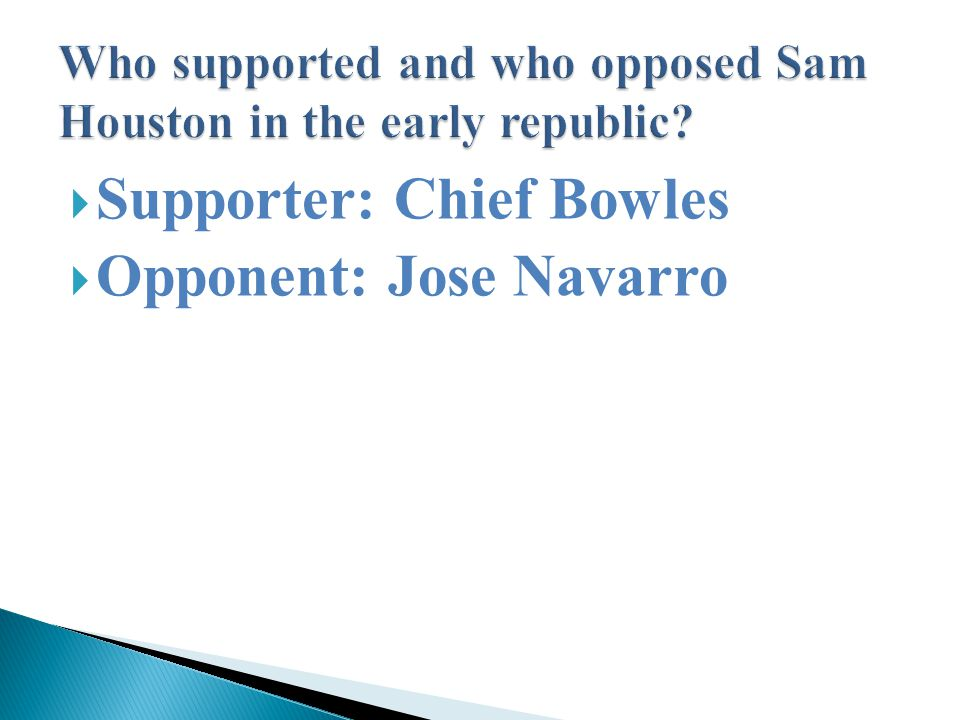  Supporter: Chief Bowles  Opponent: Jose Navarro