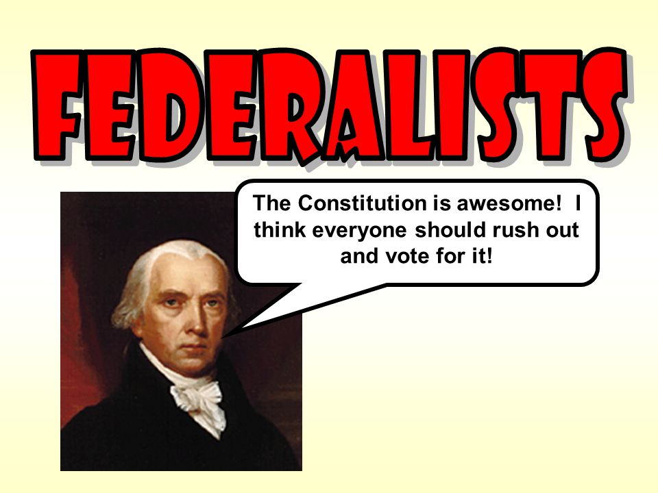 The Constitution is awesome! I think everyone should rush out and vote for it!