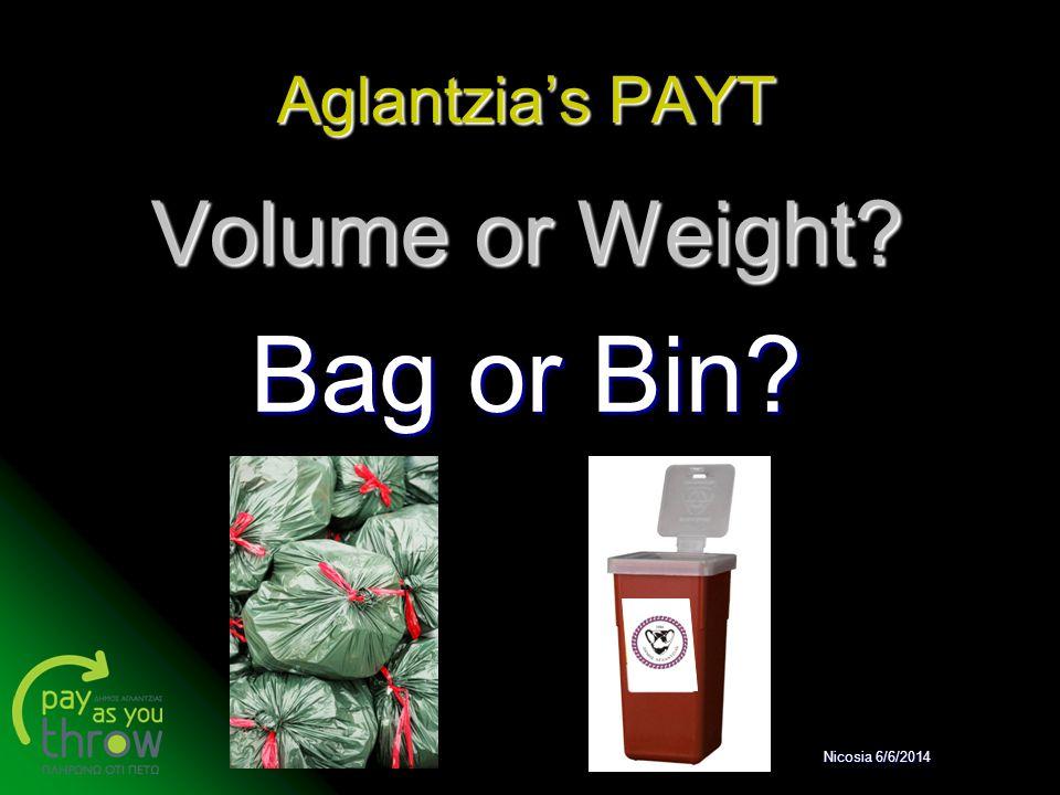 Aglantzia's PAYT Volume or Weight? Bag or Bin? Nicosia 6/6/2014