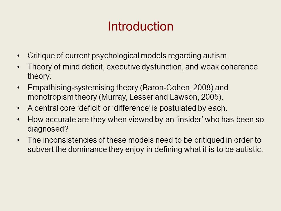 Introduction Critique of current psychological models regarding autism.