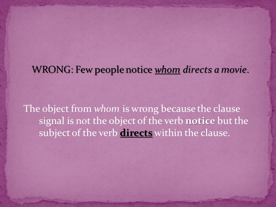 WRONG: Few people notice whom directs a movie.