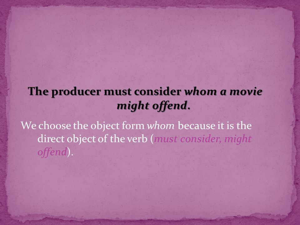 The producer must consider whom a movie might offend.