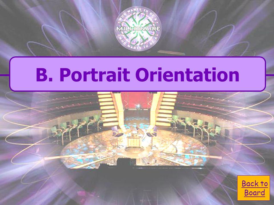  B. Portrait Orientation B. Portrait Orientation  D.