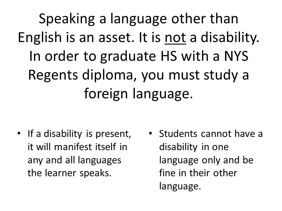 Speaking a language other than English is an asset.