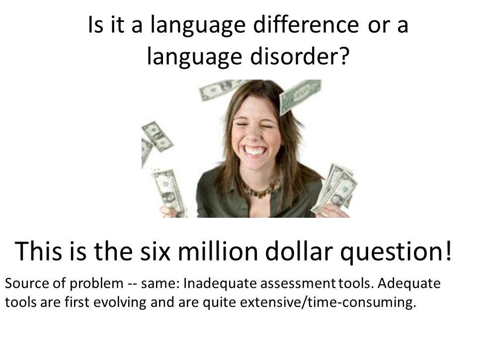 Is it a language difference or a language disorder.