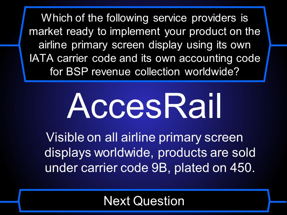 Which of the following service providers is market ready to implement your product on the airline primary screen display using its own IATA carrier code and its own accounting code for BSP revenue collection worldwide.