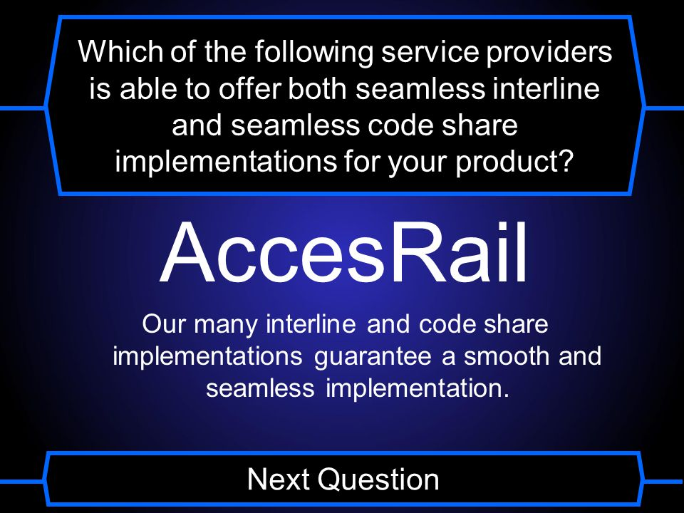 Which of the following service providers is able to offer both seamless interline and seamless code share implementations for your product.