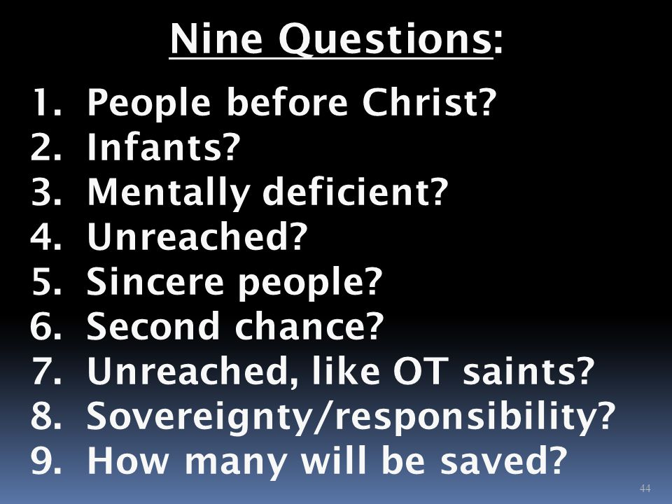 Nine Questions: 1. People before Christ. 2. Infants.