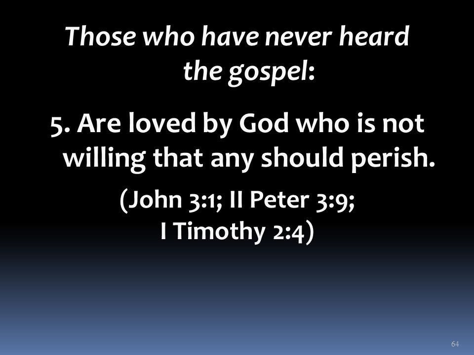Those who have never heard the gospel: 5.