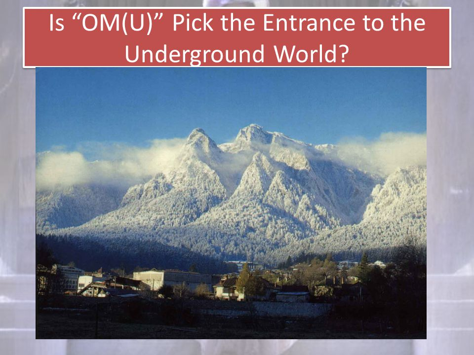 "Is ""OM(U)"" Pick the Entrance to the Underground World?"