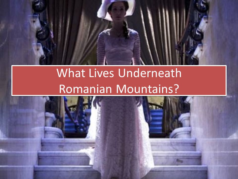 What Lives Underneath Romanian Mountains?