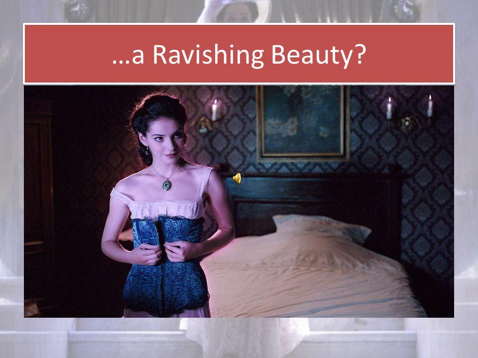 …a Ravishing Beauty