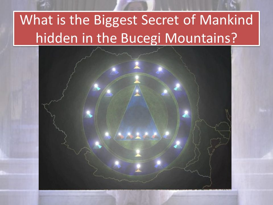 What is the Biggest Secret of Mankind hidden in the Bucegi Mountains?