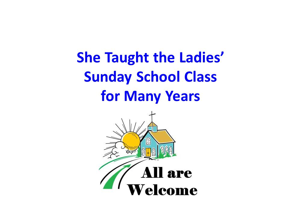 She Taught the Ladies' Sunday School Class for Many Years