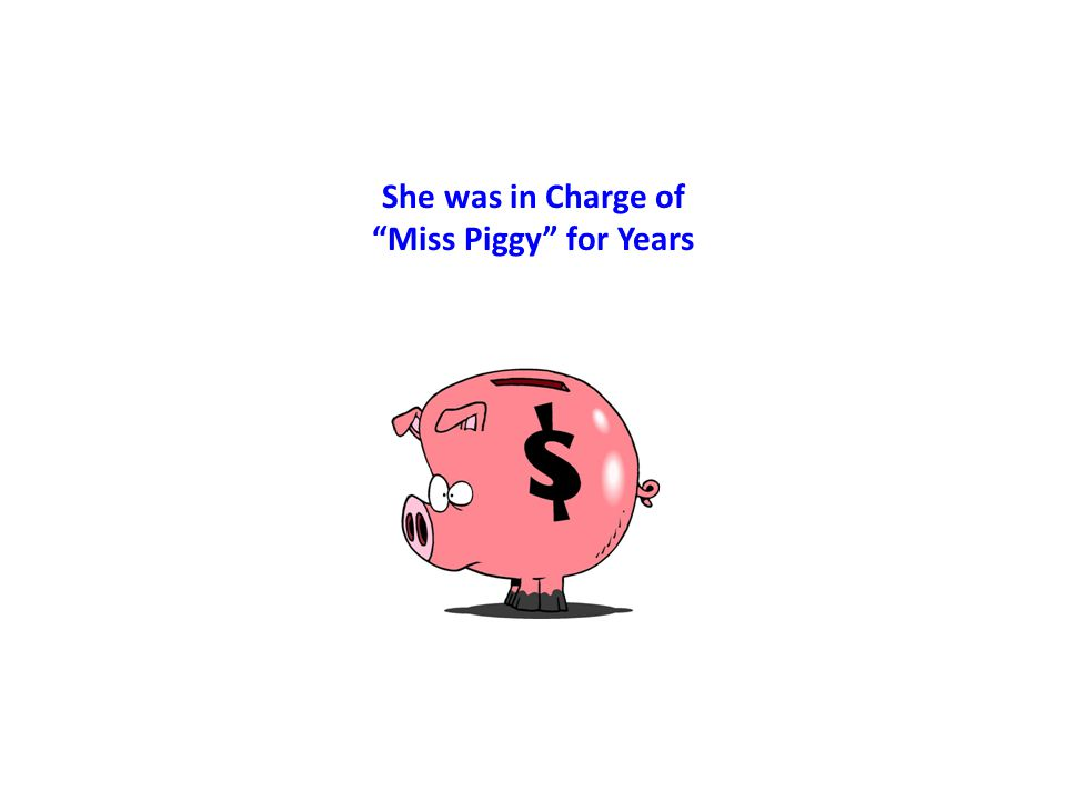 She was in Charge of Miss Piggy for Years
