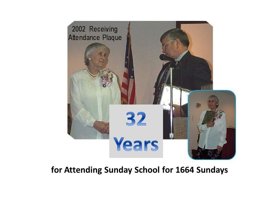 for Attending Sunday School for 1664 Sundays