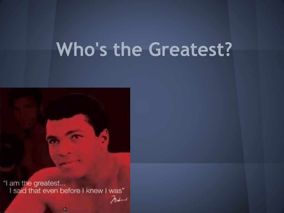 Who s the Greatest