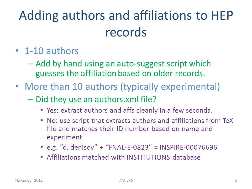 Adding authors and affiliations to HEP records 1-10 authors – Add by hand using an auto-suggest script which guesses the affiliation based on older records.
