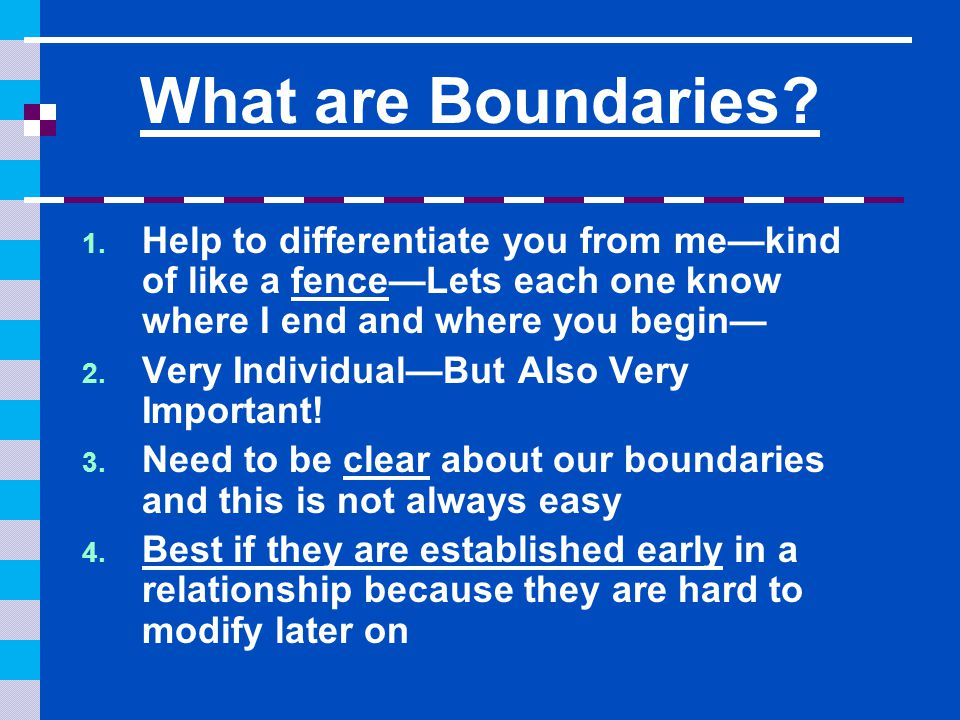 What are Boundaries. 1.