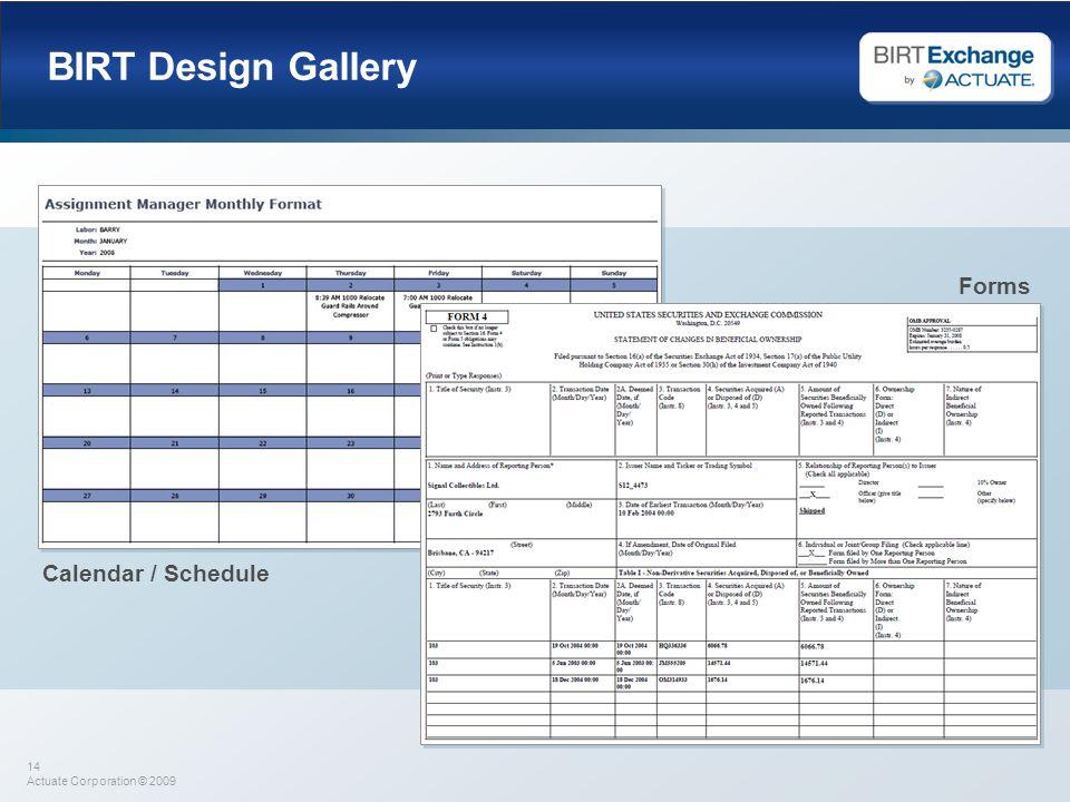 14 Actuate Corporation © 2009 BIRT Design Gallery Forms Calendar / Schedule