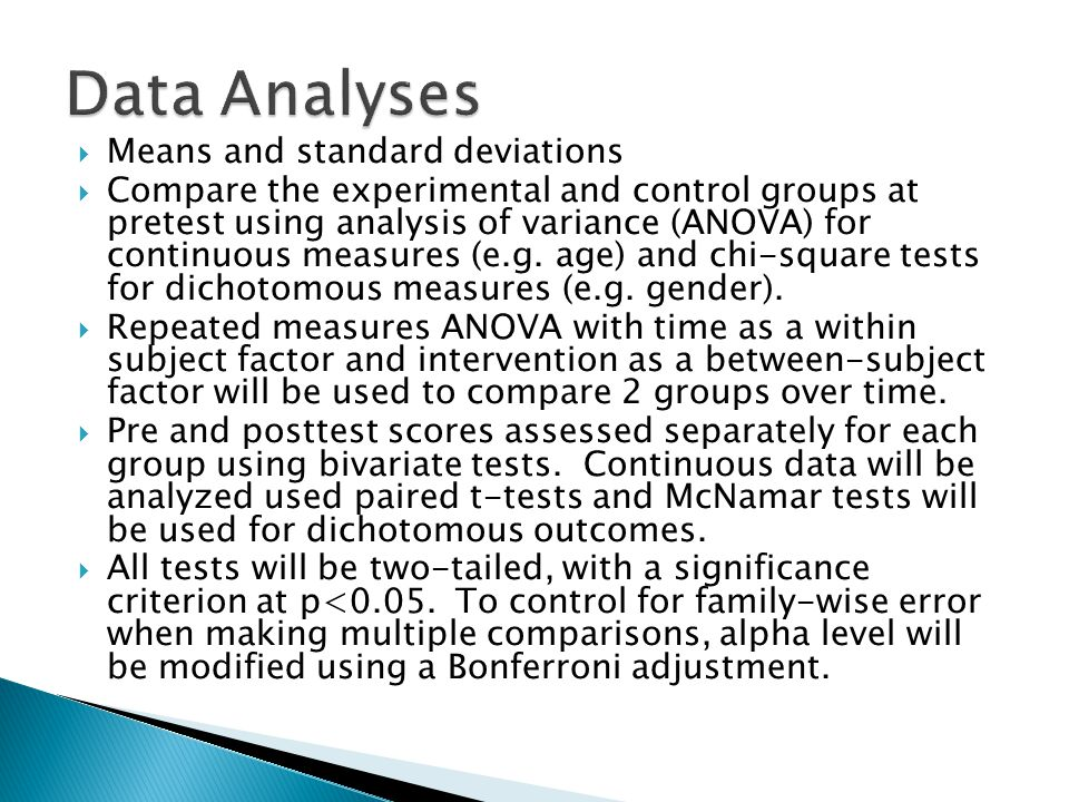  Means and standard deviations  Compare the experimental and control groups at pretest using analysis of variance (ANOVA) for continuous measures (e.g.