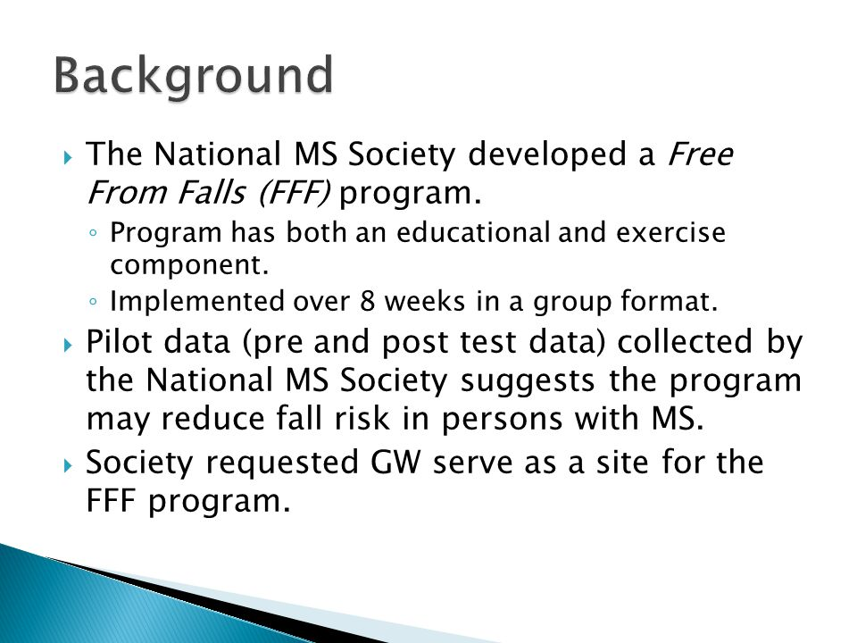  The National MS Society developed a Free From Falls (FFF) program.