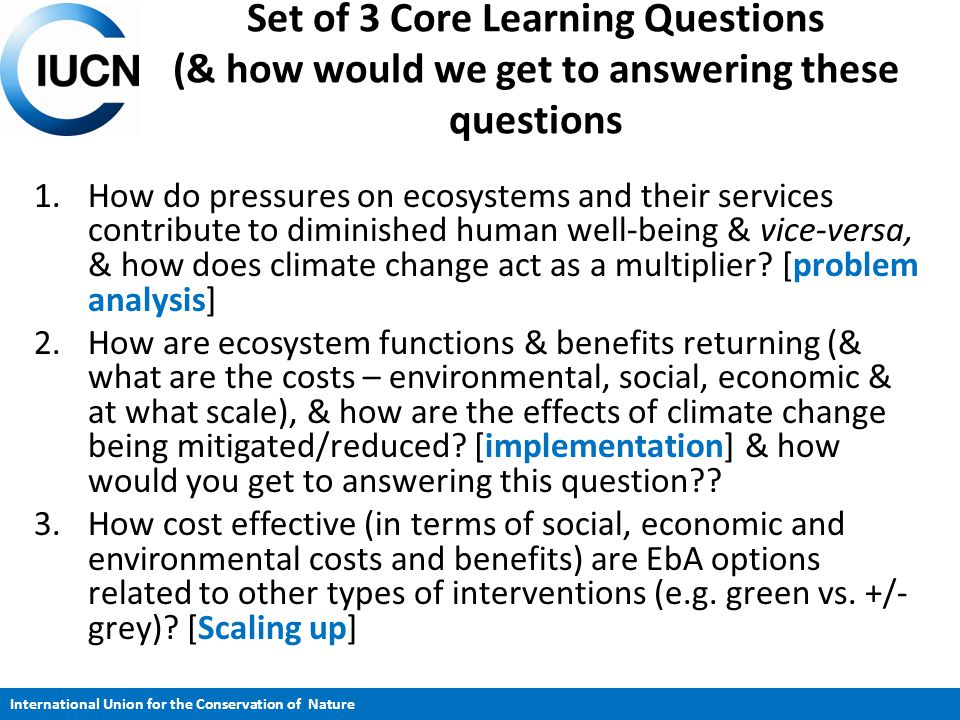 Set of 3 Core Learning Questions (& how would we get to answering these questions 1.How do pressures on ecosystems and their services contribute to di
