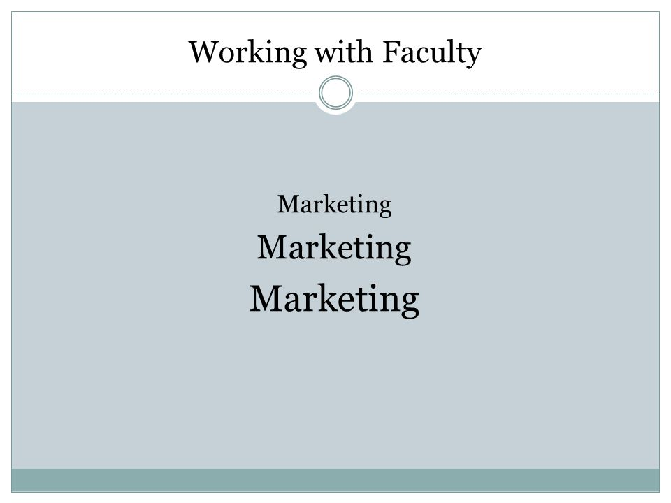 Working with Faculty Marketing