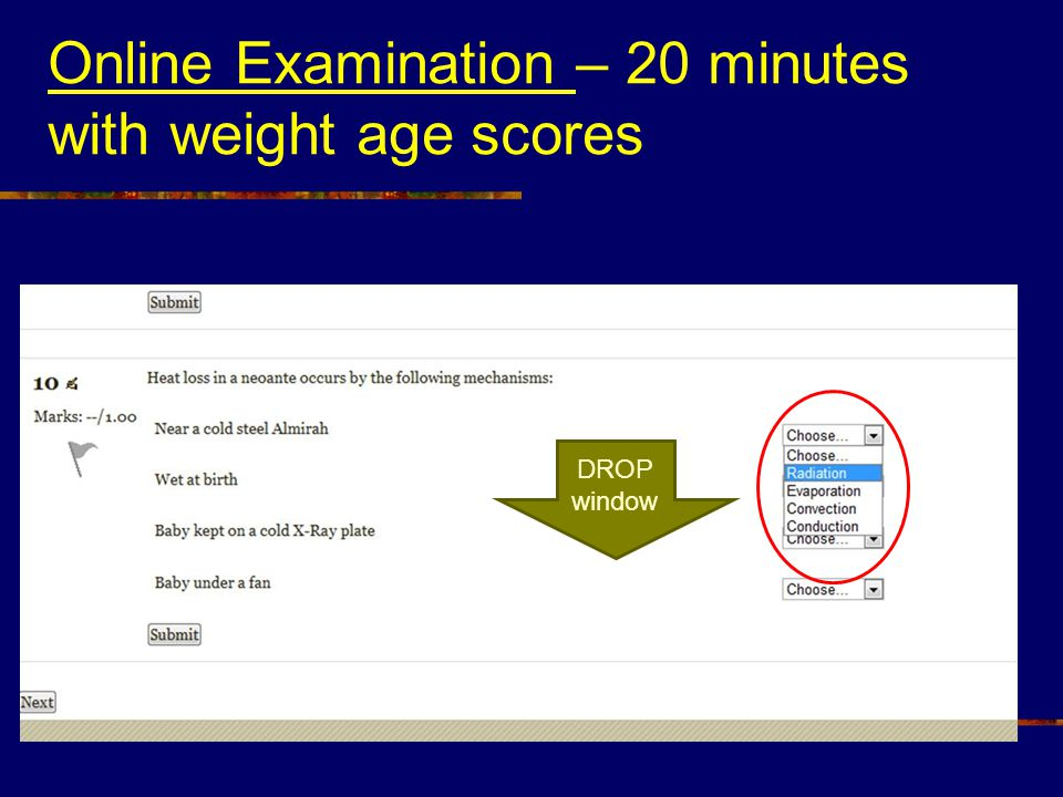 Online Examination – 20 minutes with weight age scores DROP window
