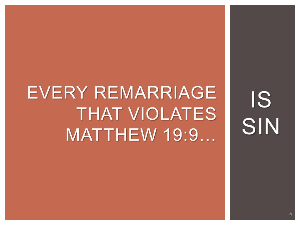 IS SIN EVERY REMARRIAGE THAT VIOLATES MATTHEW 19:9… 4