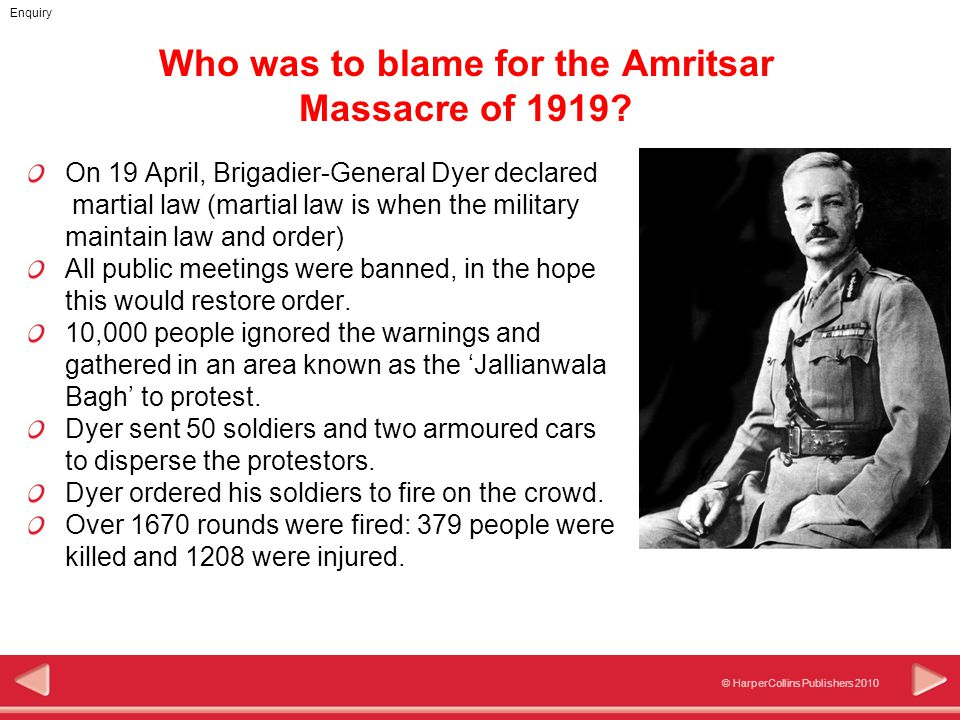 © HarperCollins Publishers 2010 Enquiry Who was to blame for the Amritsar Massacre of 1919.