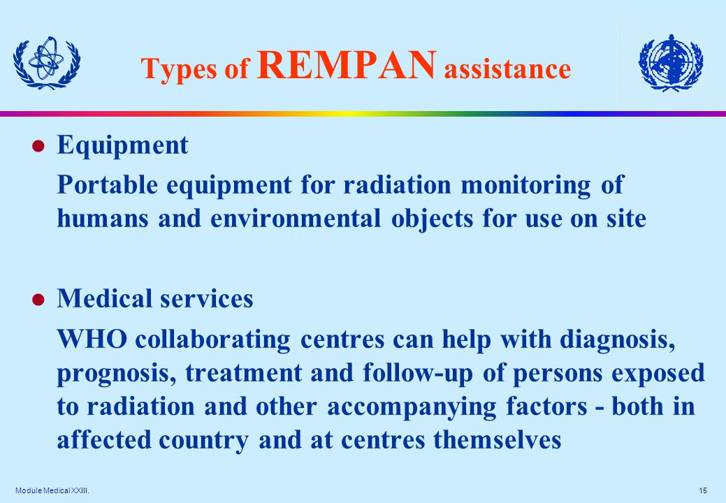 Module Medical XXIII. 15 Types of REMPAN assistance l Equipment Portable equipment for radiation monitoring of humans and environmental objects for us
