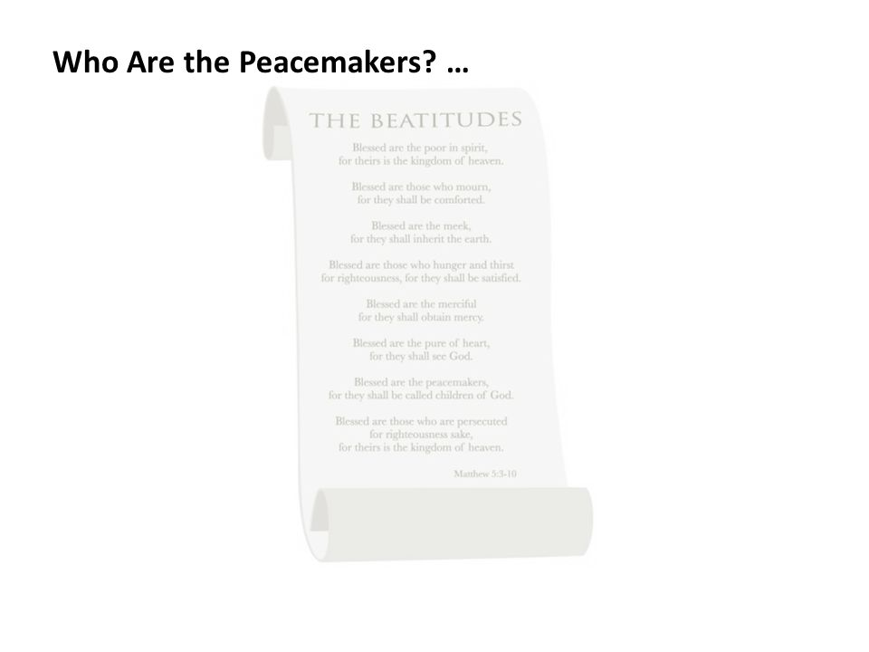 Who Are the Peacemakers? …