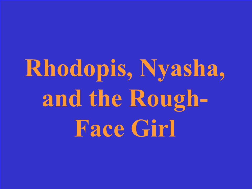 What are Yeh-Shen, The Egyptian Cinderella, Mufaro's Beautiful Daughters, and The Rough-Face Girl